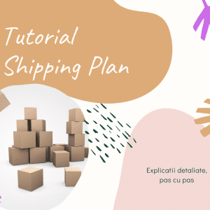 tutorial shipping plan ecomxplorer.ro